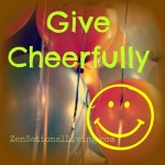 1 give cheerfully
