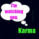 1 karma watching you