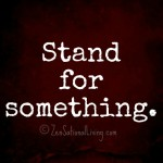 2 stand for something