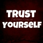 2 trust yourself