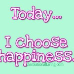 4 i choose happiness